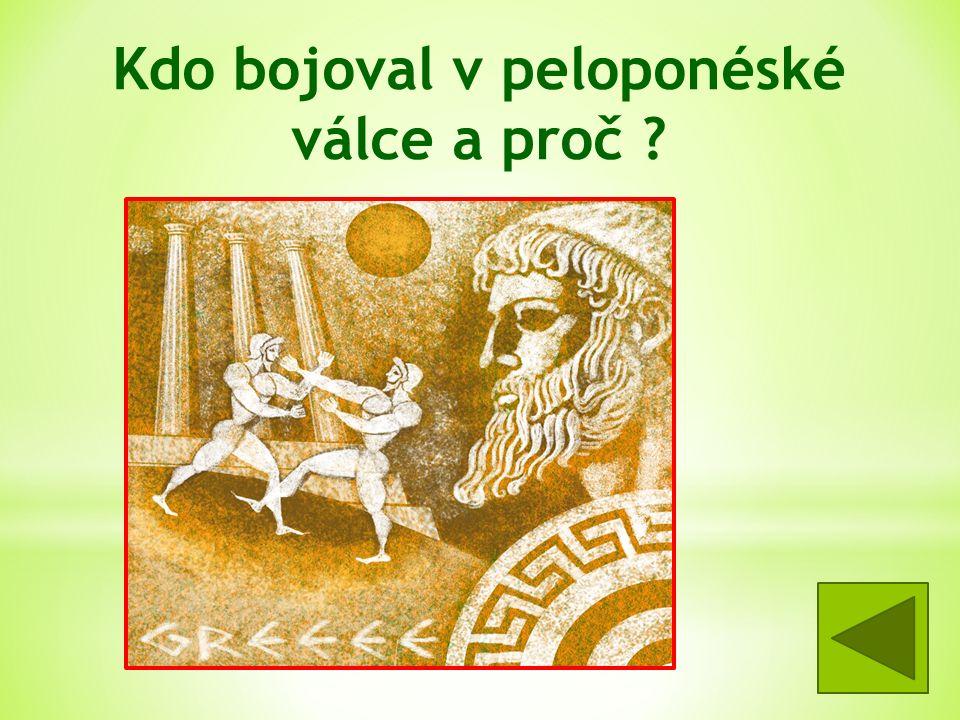 Kdo bojoval v peloponéské válce a proč .