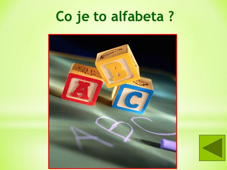 Co je to alfabeta = řecká abeceda -Řekové ji převzali od Féničanů -přidali samohlásky