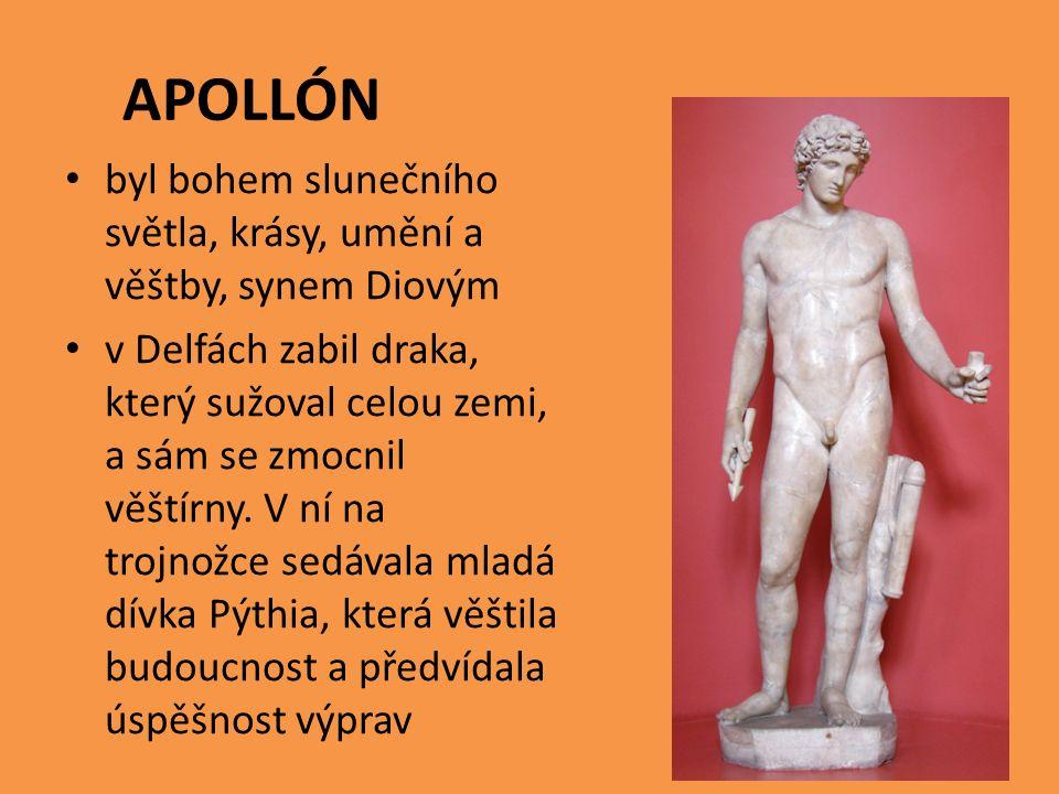 APOLLÓN byl bohem slunečního světla, krásy, umění a věštby, synem Diovým v Delfách zabil draka, který sužoval celou zemi, a sám se zmocnil věštírny.