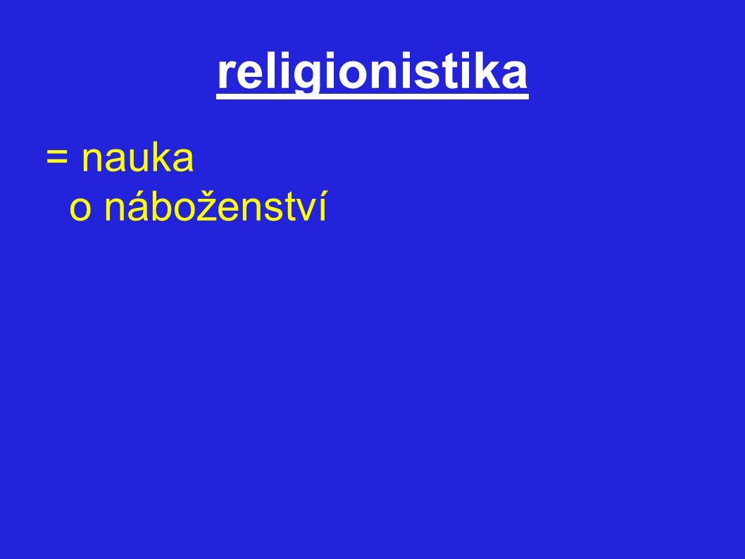 = nauka o náboženství religionistika