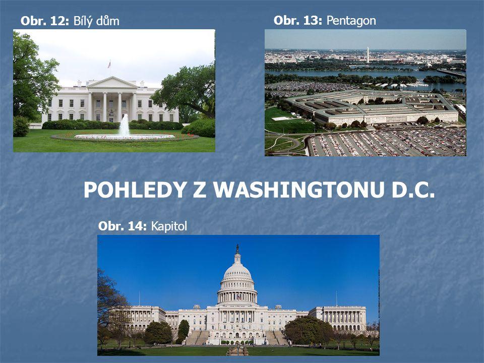 POHLEDY Z WASHINGTONU D.C. Obr. 12: Bílý dům Obr. 13: Pentagon Obr. 14: Kapitol