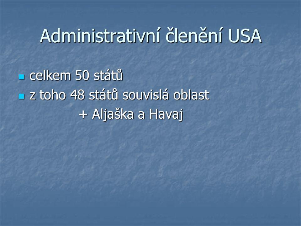celkem 50 států celkem 50 států z toho 48 států souvislá oblast z toho 48 států souvislá oblast + Aljaška a Havaj Administrativní členění USA