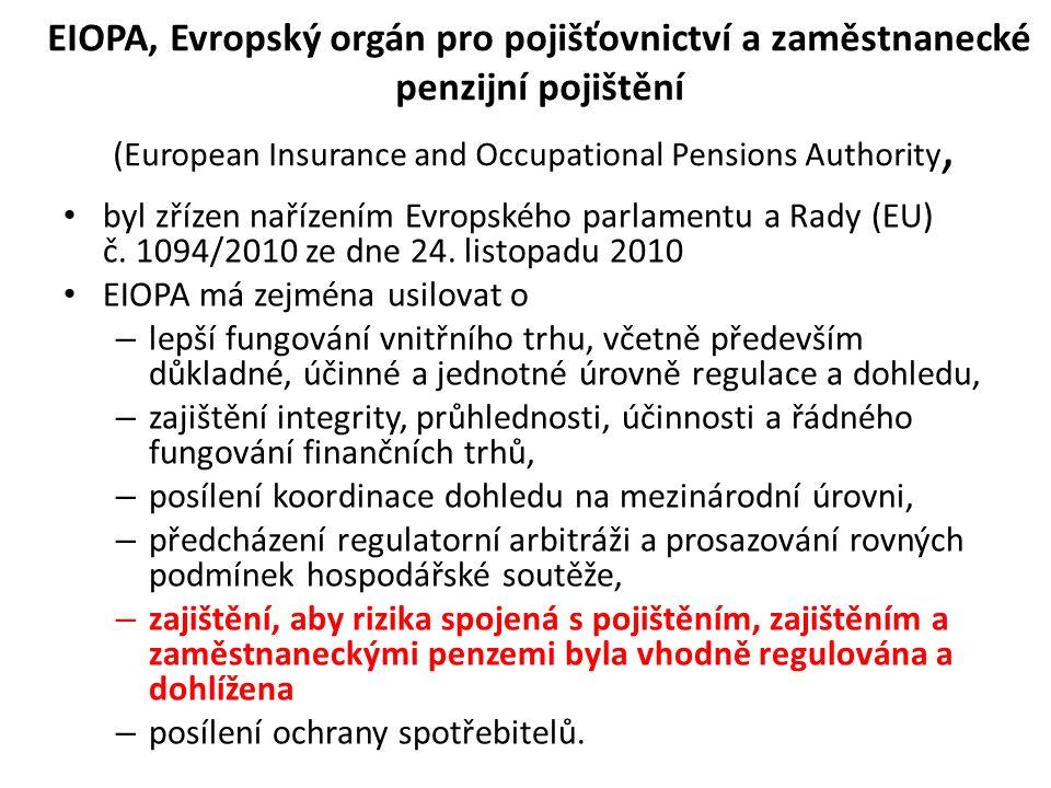 EIOPA, Evropský orgán pro pojišťovnictví a zaměstnanecké penzijní pojištění (European Insurance and Occupational Pensions Authority, byl zřízen nařízením Evropského parlamentu a Rady (EU) č.
