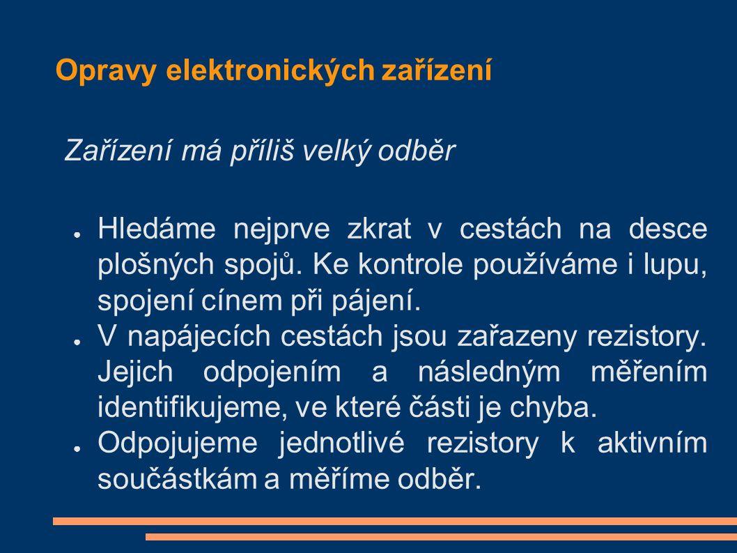Opravy elektronických zařízení ● Hledáme nejprve zkrat v cestách na desce plošných spojů.