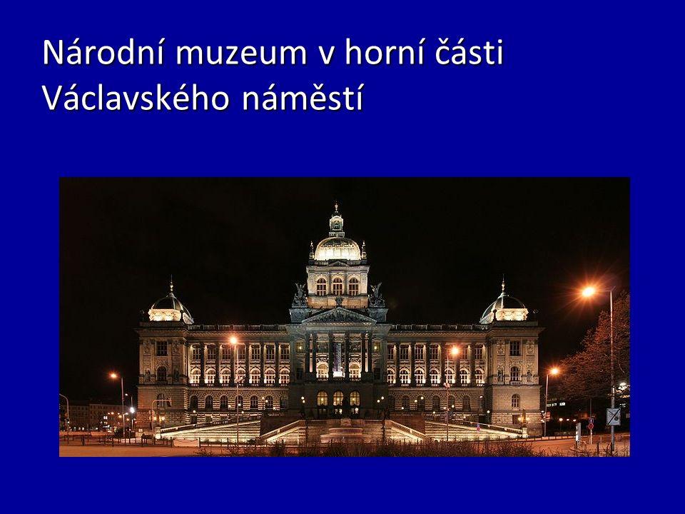 Národní muzeum v horní části Václavského náměstí