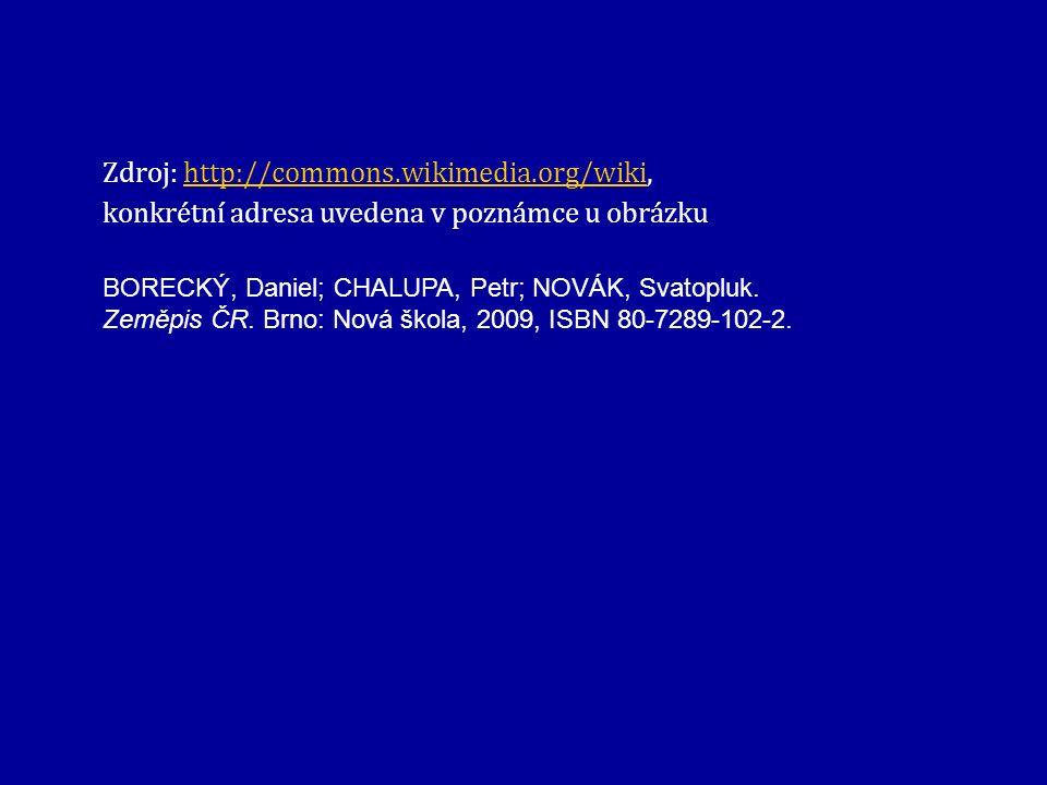 Zdroj: http://commons.wikimedia.org/wiki, konkrétní adresa uvedena v poznámce u obrázkuhttp://commons.wikimedia.org/wiki BORECKÝ, Daniel; CHALUPA, Petr; NOVÁK, Svatopluk.
