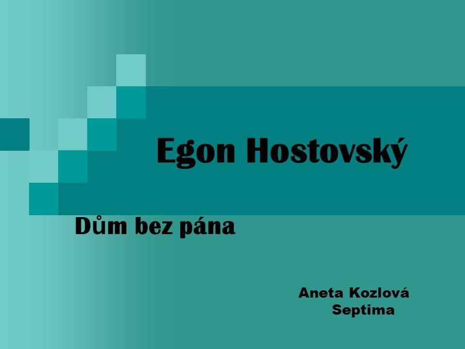 Egon Hostovský D ů m bez pána Aneta Kozlová Septima