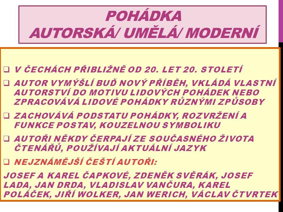 POHÁDKA AUTORSKÁ/ UMĚLÁ/ MODERNÍ  V ČECHÁCH PŘIBLIŽNĚ OD 20.