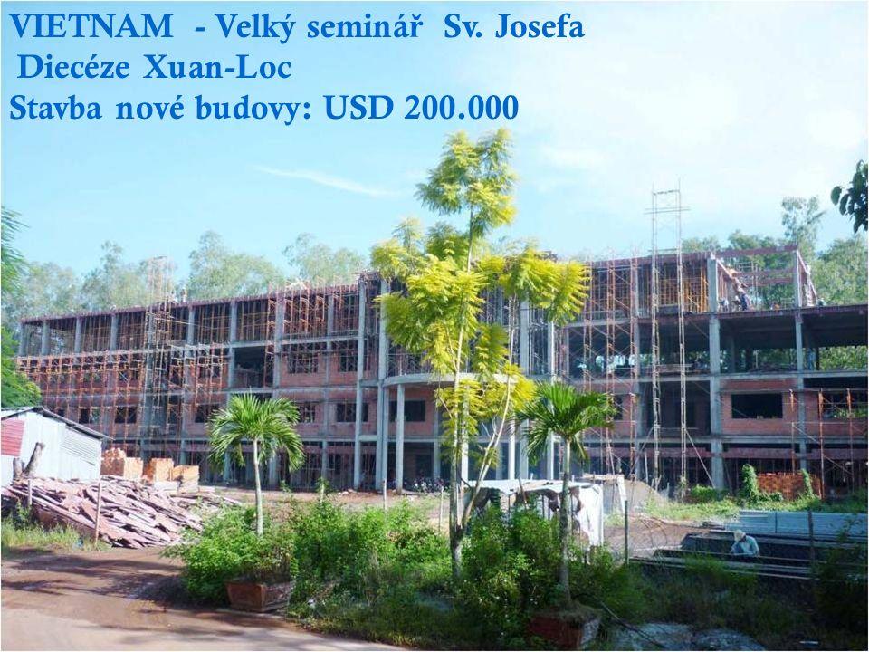 VIETNAM - Velký seminá ř Sv. Josefa Diecéze Xuan-Loc Stavba nové budovy: USD 200.000