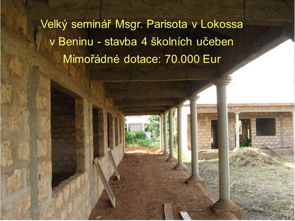 Velký seminář Msgr. Parisota v Lokossa v Beninu - stavba 4 školních učeben Mimořádné dotace: 70.000 Eur