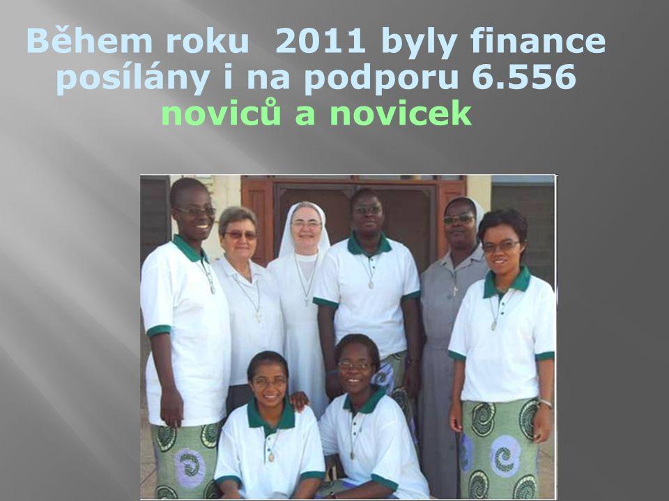 Během roku 2011 byly finance posílány i na podporu 6.556 noviců a novicek