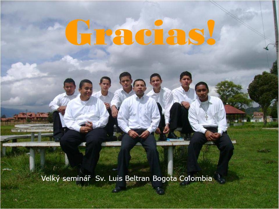 Velký seminář Sv. Luis Beltran Bogota Colombia Gracias!