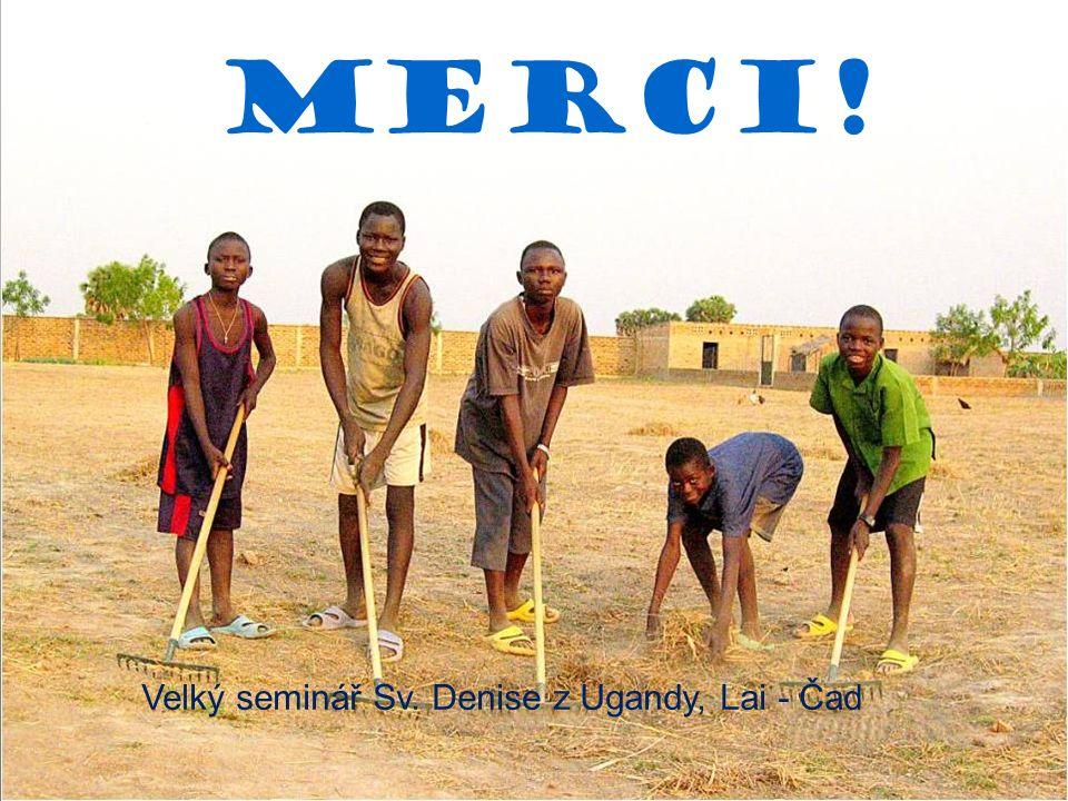 Velký seminář Sv. Denise z Ugandy, Lai - Čad Merci!