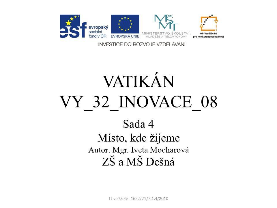 VATIKÁN VY_32_INOVACE_08 Sada 4 Místo, kde žijeme Autor: Mgr.