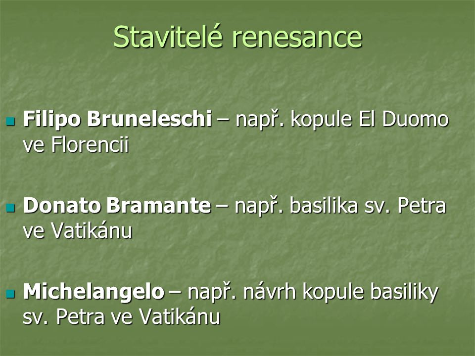Stavitelé renesance Filipo Bruneleschi – např.