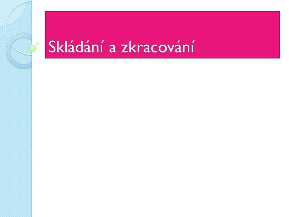 Máme tu dva způsoby tvoření nových slov v českém jazyce SKLÁDÁNÍ = nové slovo vzniká pomocí dvou či více základových slov.