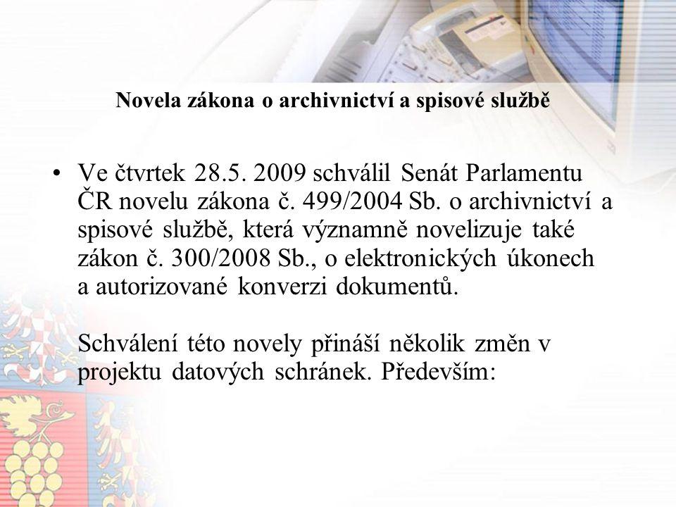 Novela zákona o archivnictví a spisové službě Ve čtvrtek 28.5.
