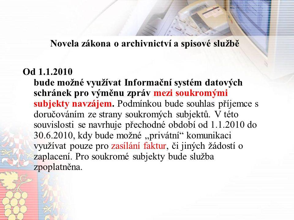 Od 1.1.2010 bude možné využívat Informační systém datových schránek pro výměnu zpráv mezi soukromými subjekty navzájem.