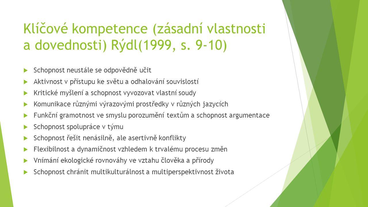 Klíčové kompetence (zásadní vlastnosti a dovednosti) Rýdl(1999, s.