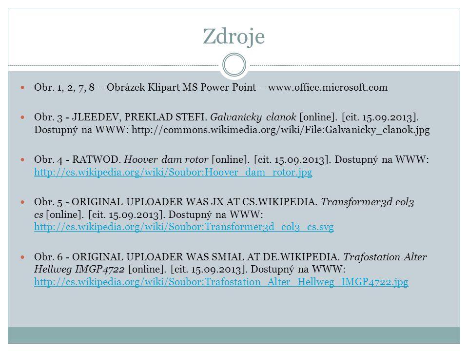 Zdroje Obr. 1, 2, 7, 8 – Obrázek Klipart MS Power Point – www.office.microsoft.com Obr.