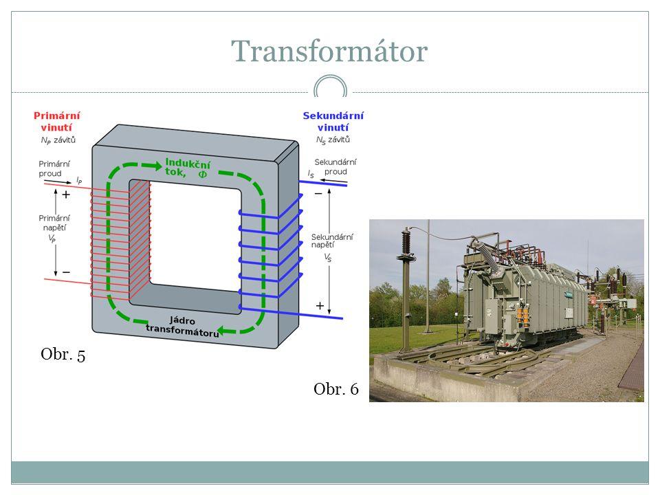 Transformátor Obr. 5 Obr. 6