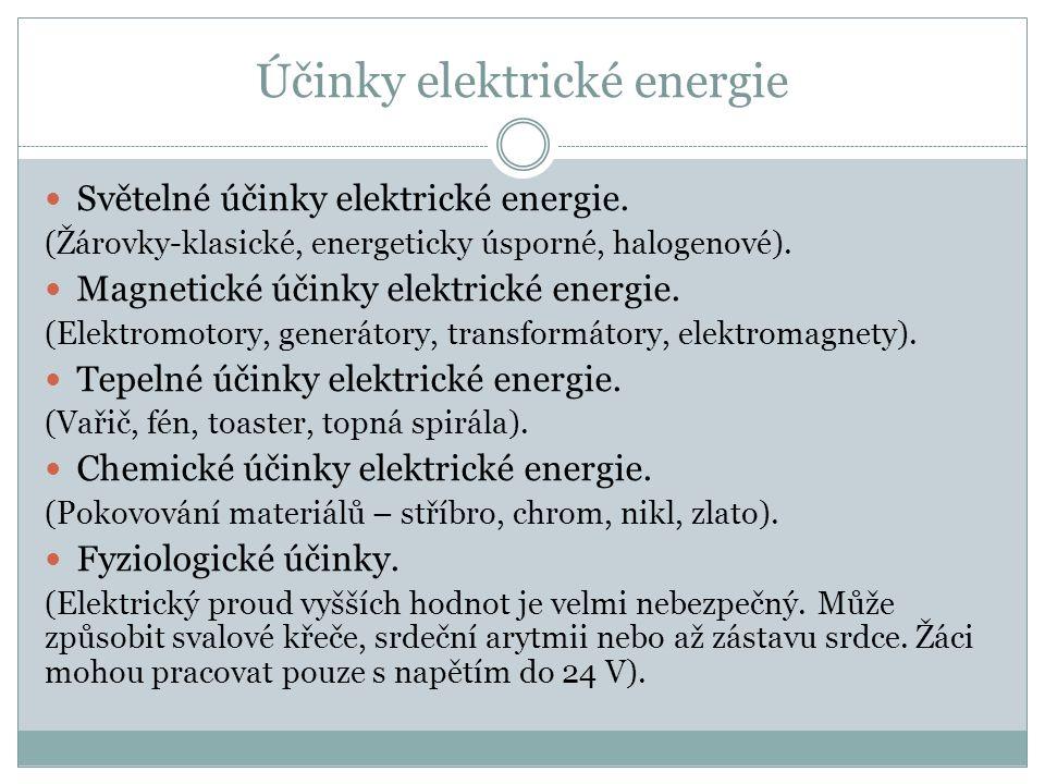 Účinky elektrické energie Světelné účinky elektrické energie.