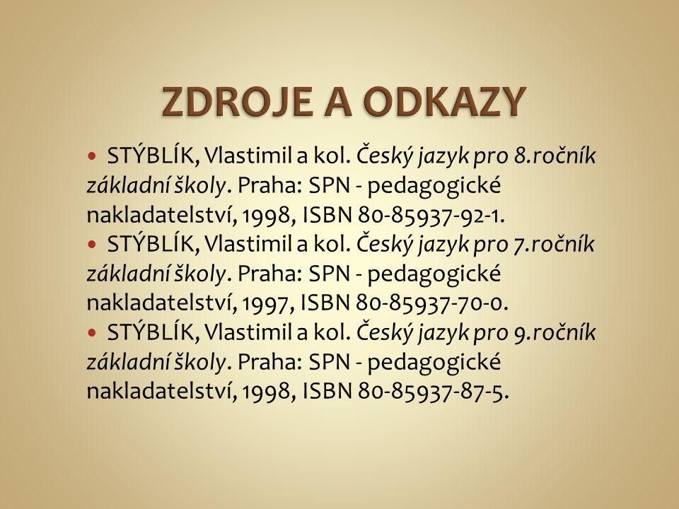 STÝBLÍK, Vlastimil a kol. Český jazyk pro 8.ročník základní školy.