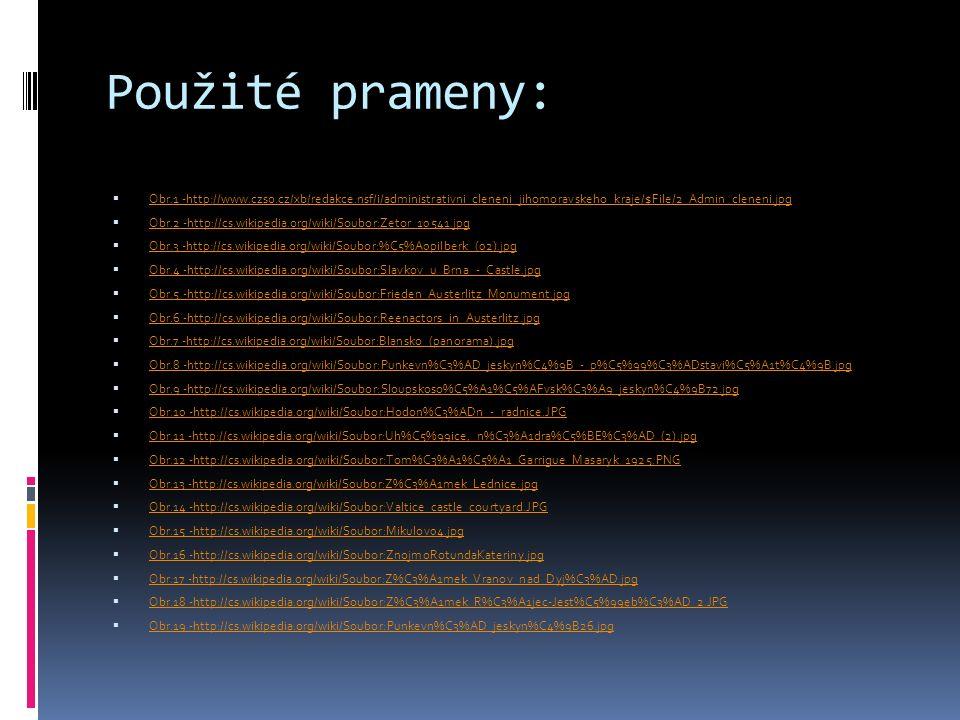 Použité prameny:  Obr.1 -http://www.czso.cz/xb/redakce.nsf/i/administrativni_cleneni_jihomoravskeho_kraje/$File/2_Admin_cleneni.jpg Obr.1 -http://www