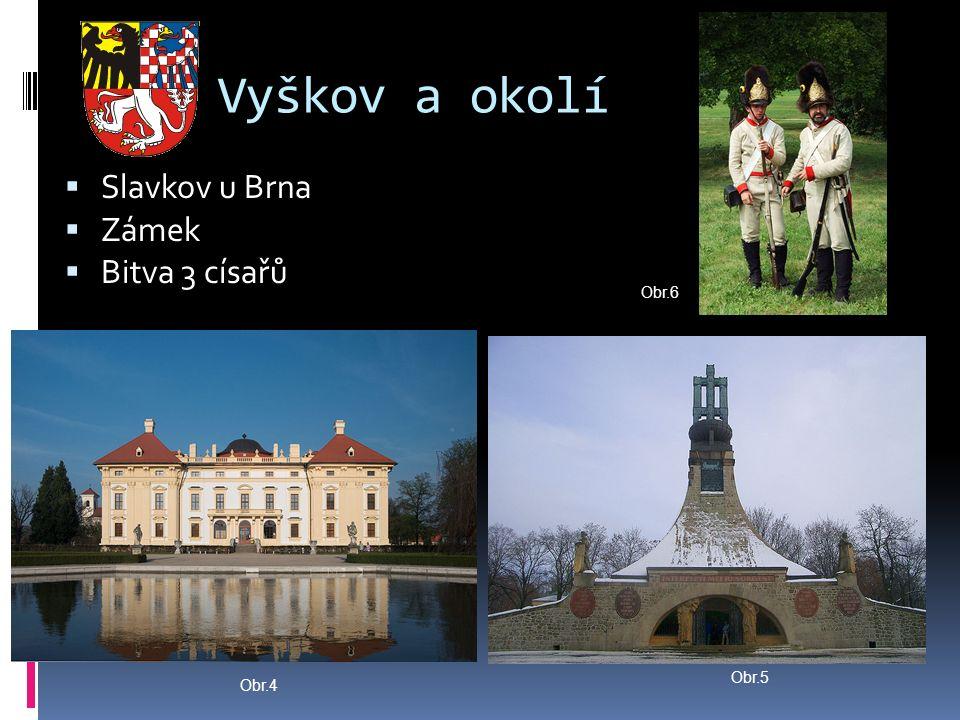 Vyškov a okolí  Slavkov u Brna  Zámek  Bitva 3 císařů Obr.5 Obr.4 Obr.6