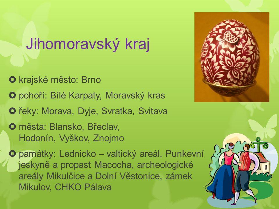 Jihomoravský kraj  krajské město: Brno  pohoří: Bílé Karpaty, Moravský kras  řeky: Morava, Dyje, Svratka, Svitava  města: Blansko, Břeclav, Hodoní