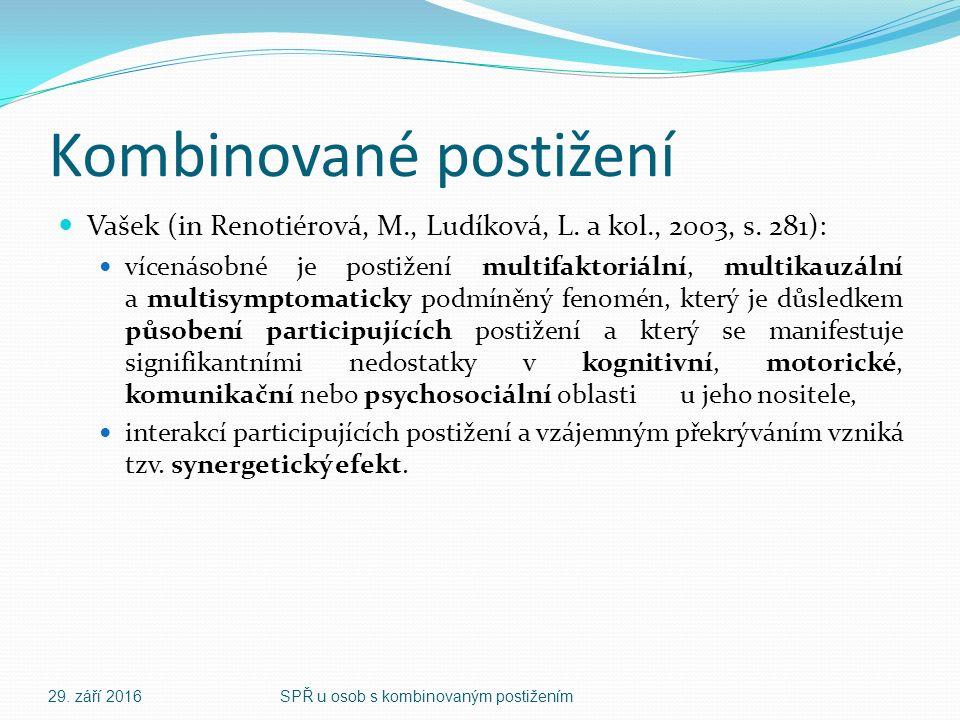 Kombinované postižení Vašek (in Renotiérová, M., Ludíková, L.