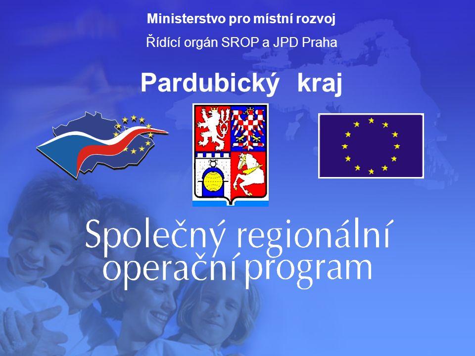 Ministerstvo pro místní rozvoj Řídící orgán SROP a JPD Praha Pardubický kraj