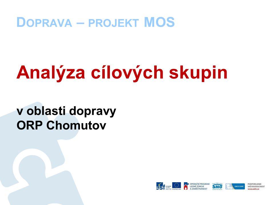 D OPRAVA – PROJEKT MOS Analýza cílových skupin v oblasti dopravy ORP Chomutov