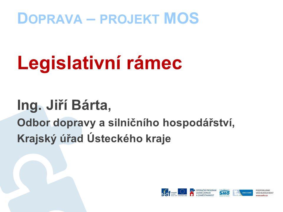 D OPRAVA – PROJEKT MOS Legislativní rámec Ing.