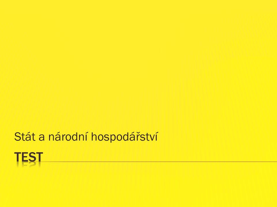 Název školy: ZŠ Klášterec nad Ohří, Krátká 676 Autor: Mgr. Veronika Kubincová Název materiálu: VY_32_INOVACE_15_26_Test- Stát a národní hospodářství Č