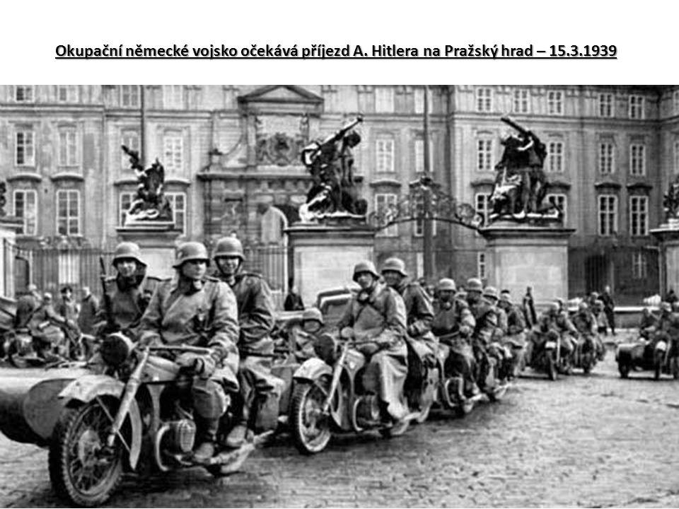 Okupační německé vojsko očekává příjezd A. Hitlera na Pražský hrad – 15.3.1939