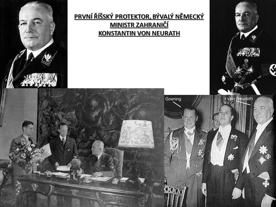 PRVNÍ ŘÍŠSKÝ PROTEKTOR, BÝVALÝ NĚMECKÝ MINISTR ZAHRANIČÍ KONSTANTIN VON NEURATH