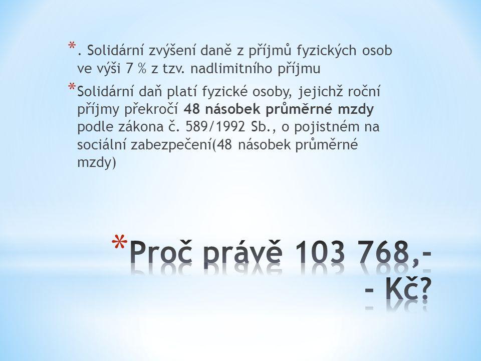 *. Solidární zvýšení daně z příjmů fyzických osob ve výši 7 % z tzv.