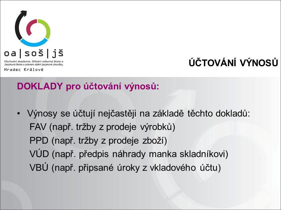 ÚČTOVÁNÍ VÝNOSŮ Zdroj: ŠTOHL, Pavel.Učebnice účetnictví 1.