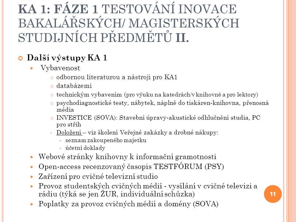 KA 1: FÁZE 1 TESTOVÁNÍ INOVACE BAKALÁŘSKÝCH/ MAGISTERSKÝCH STUDIJNÍCH PŘEDMĚTŮ II.