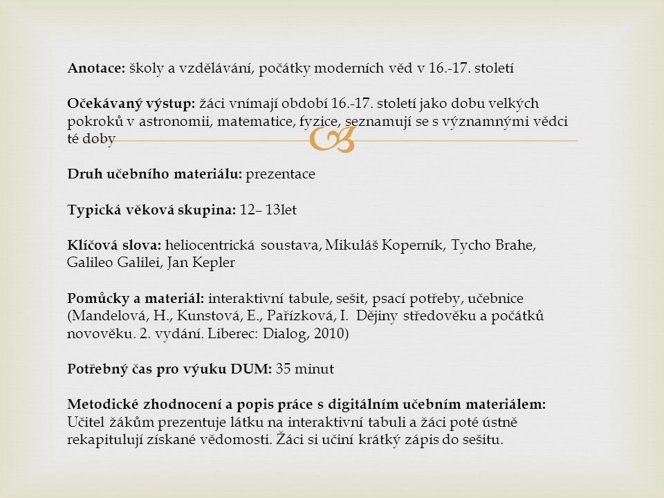  Anotace: školy a vzdělávání, počátky moderních věd v 16.-17.