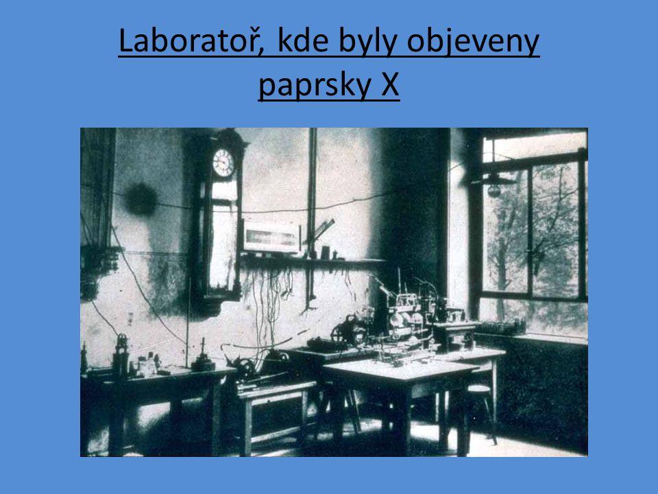 Laboratoř, kde byly objeveny paprsky X