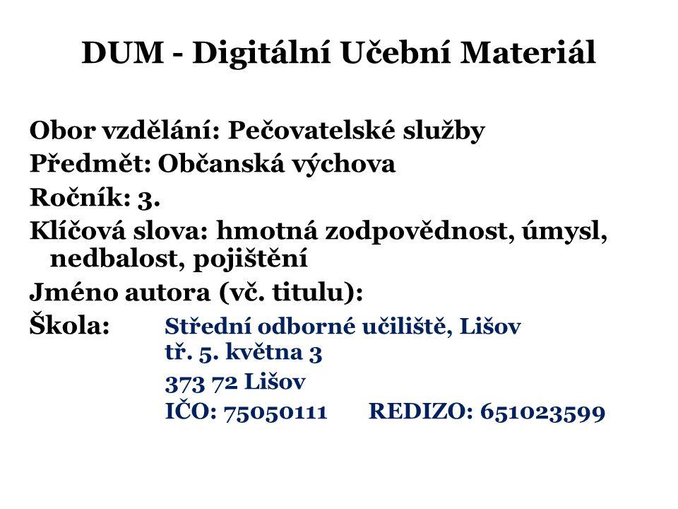 DUM - Digitální Učební Materiál Obor vzdělání: Pečovatelské služby Předmět: Občanská výchova Ročník: 3.
