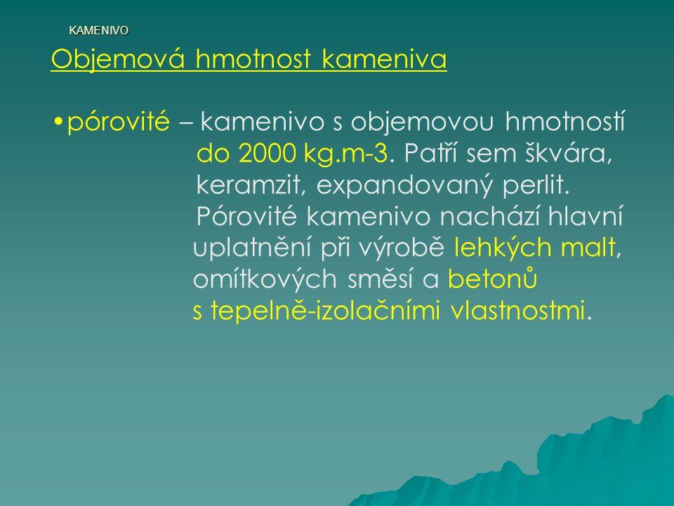 KAMENIVO Objemová hmotnost kameniva pórovité – kamenivo s objemovou hmotností do 2000 kg.m-3.
