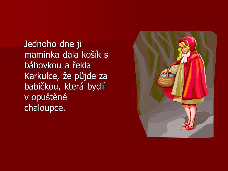 Maminka Karkulku upozornila, že les je plný vlků.