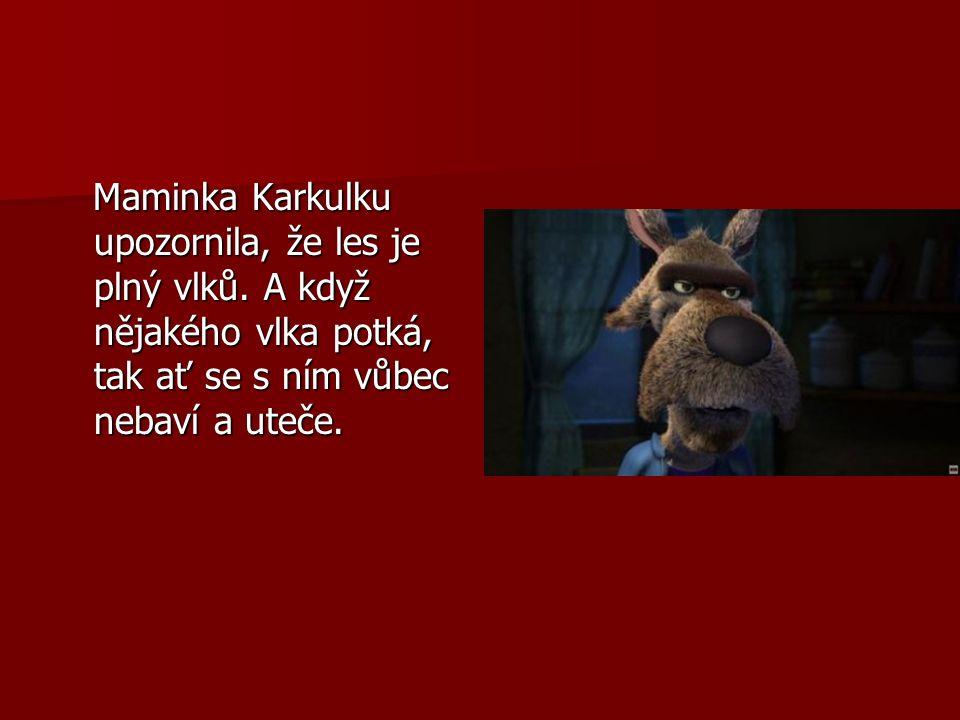 Jenže Karkulka neposlechla.Vlka potkala a začala si Jenže Karkulka neposlechla.