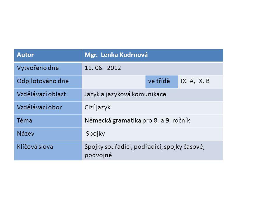 AutorMgr. Lenka Kudrnová Vytvořeno dne11. 06. 2012 Odpilotováno dneve tříděIX.