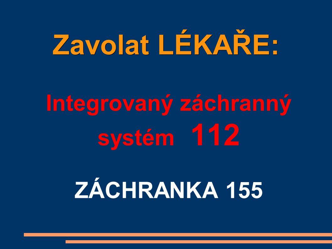 Zavolat LÉKAŘE: Integrovaný záchranný systém 112 ZÁCHRANKA 155