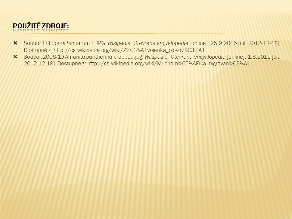  Soubor:Entoloma Sinuatum 1.JPG. Wikipedie, Otevřená encyklopedie [online]. 25.9.2005 [cit. 2012-12-18]. Dostupné z: http://cs.wikipedia.org/wiki/Z%C