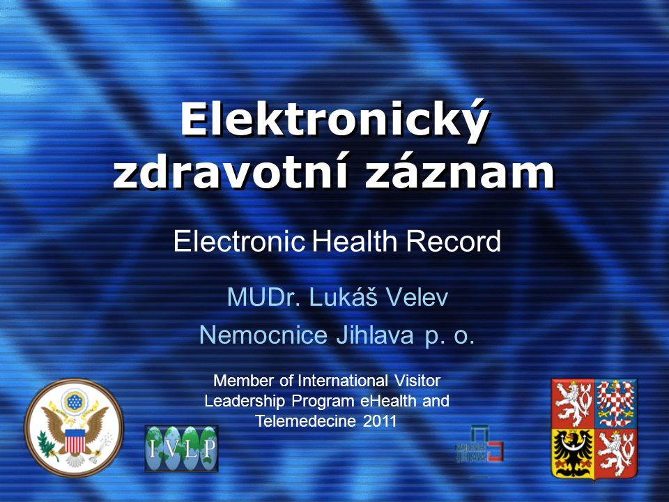 Elektronický zdravotní záznam MUDr. Lukáš Velev Nemocnice Jihlava p.